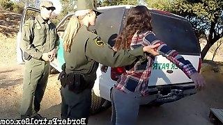 Latina sluts deepthroating the border patrol man and fucking him